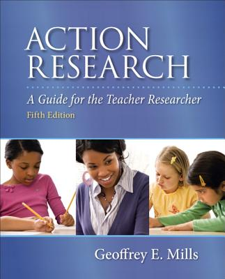 Action Research By Mills, Geoffrey E.