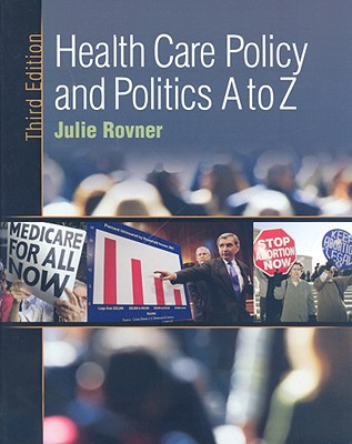 Health Care Policy and Politics A to Z By Rovner, Julie